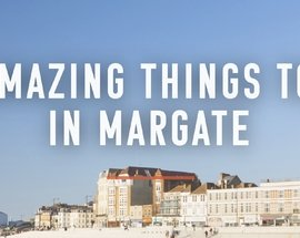 10_amazing_things_to_do_in_Margate